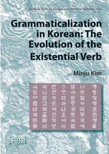 Grammaticalization in Korean: the Evolution of the Existential Verb, by Minju Kim